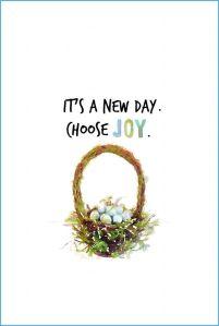 it's a new day choose joy
